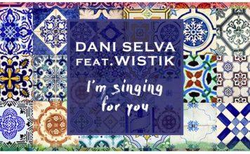 Dani Selva | I'm Singing For You